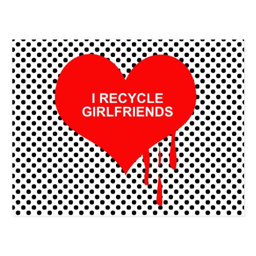 I RECYCLE GIRLFRIENDS POSTCARD
