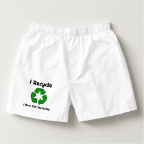 I Recycle I Wore This Yesterday Undergarments Boxers