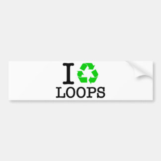 I Recycle Loops Bumper Sticker