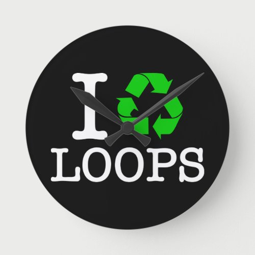 I Recycle Loops Round Clock