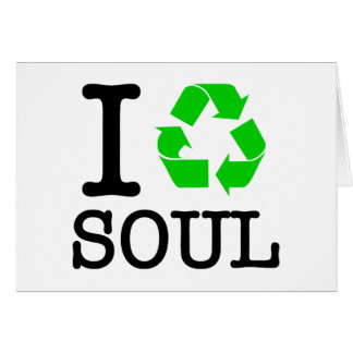 I Recycle Soul Card