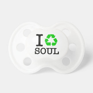 I Recycle Soul Pacifier