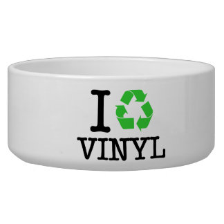 I Recycle Vinyl Bowl