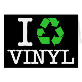I Recycle Vinyl Card