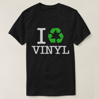 I Recycle Vinyl T-Shirt
