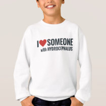 I Red Heart Someone With Hydrocephalus Sweatshirt