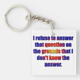 I refuse to answer that question keychain