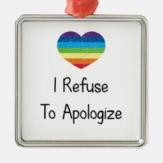 I Refuse to Apologize Metal Ornament