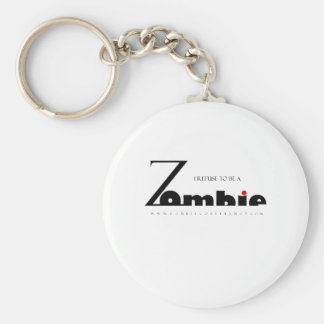 I refuse to be a Zombie Basic Round Button Keychain