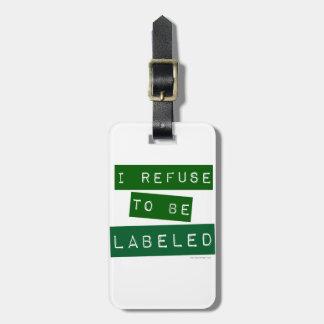 I Refuse To Be Lableled Luggage Tag