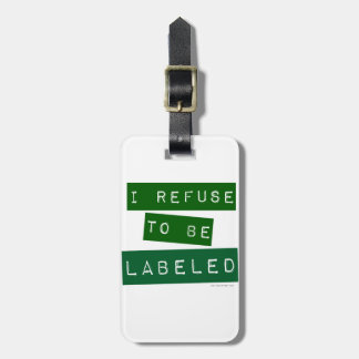 I Refuse To Be Lableled Luggage Tags