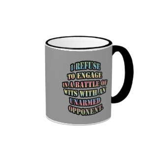 I refuse to engage in a battle of wits mug