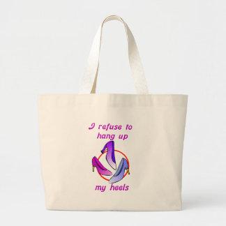 I refuse to hang up my heels large tote bag