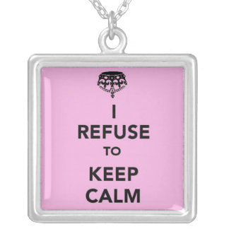 I Refuse to Keep Calm Square Pendant Necklace