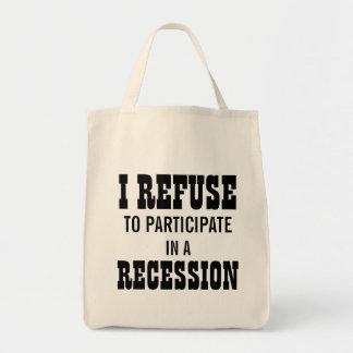 I REFUSE TO PARTICIPATE IN A RECESSION TOTE BAG