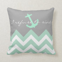 I refuse to sink - mint & white Chevron pattern Throw Pillow