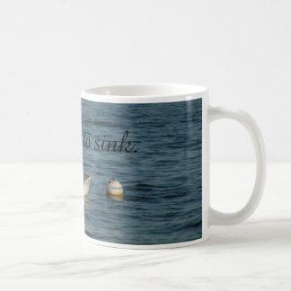I refuse to sink Mug