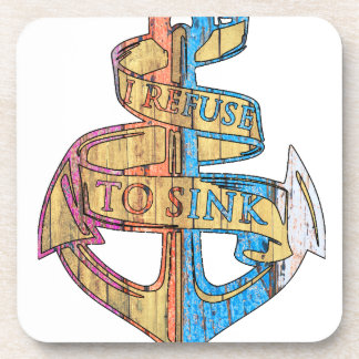 """""""I Refuse to Sink"""" Quote Nautical Anchor Drink Coaster"""