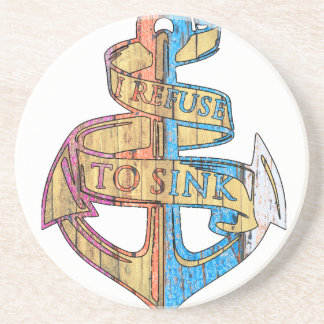 """""""I Refuse to Sink"""" Quote Nautical Anchor Sandstone Coaster"""