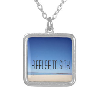 I refuse to sink silver plated necklace