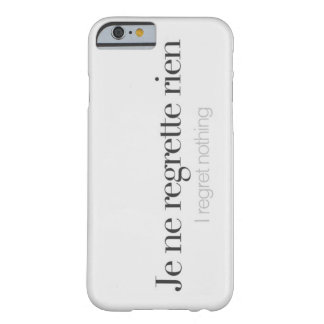 I regret nothing. barely there iPhone 6 case