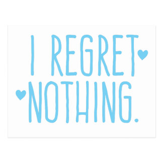 I regret nothing postcard