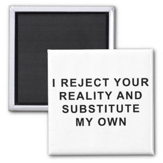 I Reject Your Reality 2 Inch Square Magnet