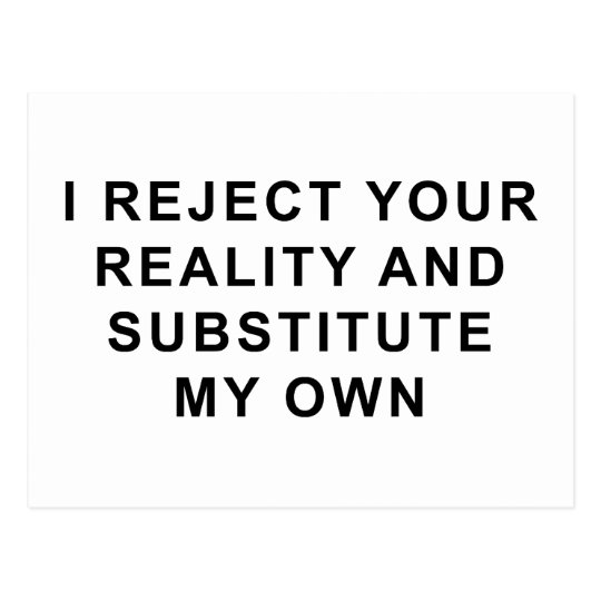 I Reject Your Reality Postcard