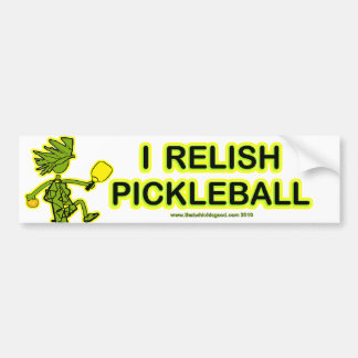 I Relish Pickleball Bumper Sticker