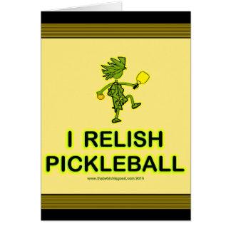 I Relish Pickleball Shirts & Gifts Greeting Card