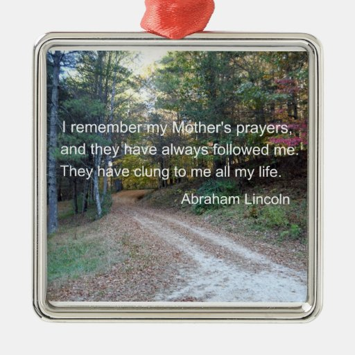 I remember my Mother's prayers... Square Metal Christmas Ornament