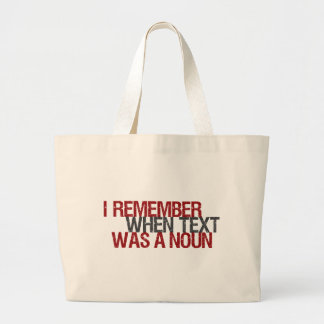 I remember when Text was a Noun Tote Bags