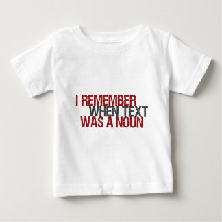 I remember when Text was a Noun Infant T-shirt