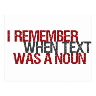 I remember when Text was a Noun Postcard