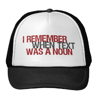 I remember when Text was a Noun Trucker Hat