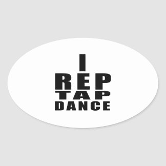I REP TAP DANCE DANCE DESIGNS OVAL STICKER
