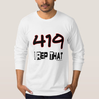 I Rep That 419 Area Code T-Shirt