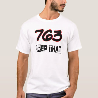 I Rep That 763 Area Code T-Shirt