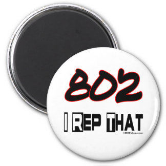 I Rep That 802 Area Code 2 Inch Round Magnet