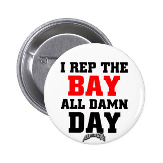 I Rep The Bay 2 Inch Round Button