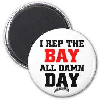 I Rep The Bay 2 Inch Round Magnet