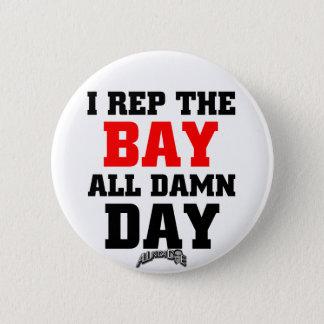I Rep The Bay Button