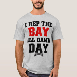 I Rep The Bay - Customized T-Shirt
