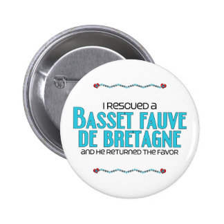 I Rescued a Basset Fauve de Bretagne (Male Dog) Pinback Button