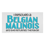 I Rescued a Belgian Malinois (Female Dog) Poster
