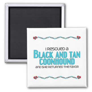 I Rescued a Black and Tan Coonhound (Female Dog) 2 Inch Square Magnet