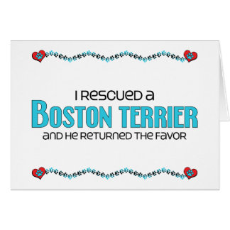 I Rescued a Boston Terrier (Male Dog) Card