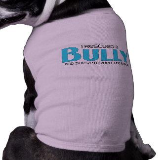 I Rescued a Bully Breed (Female Dog) Pet Clothing