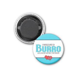 I Rescued a Burro (Male Burro) 1 Inch Round Magnet
