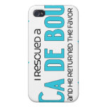 I Rescued a Ca de Bou (Male Dog) Cover For iPhone 4